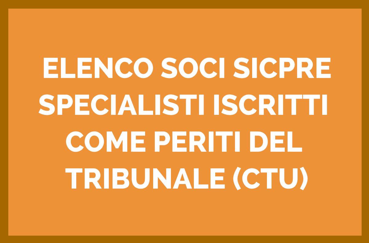 ELENCO SOCI SICPRE SPECIALISTI ISCRITTI COME PERITI DEL TRIBUNALE (CTU) sicpre